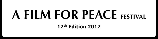 A FILM FOR PEACE Festival - 12th Edition 2017